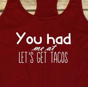 Let's get tacos / ladies gym shirt / tank top